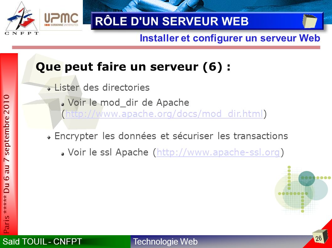 RÔLE D UN SERVEUR WEB Que peut faire un serveur (6) :