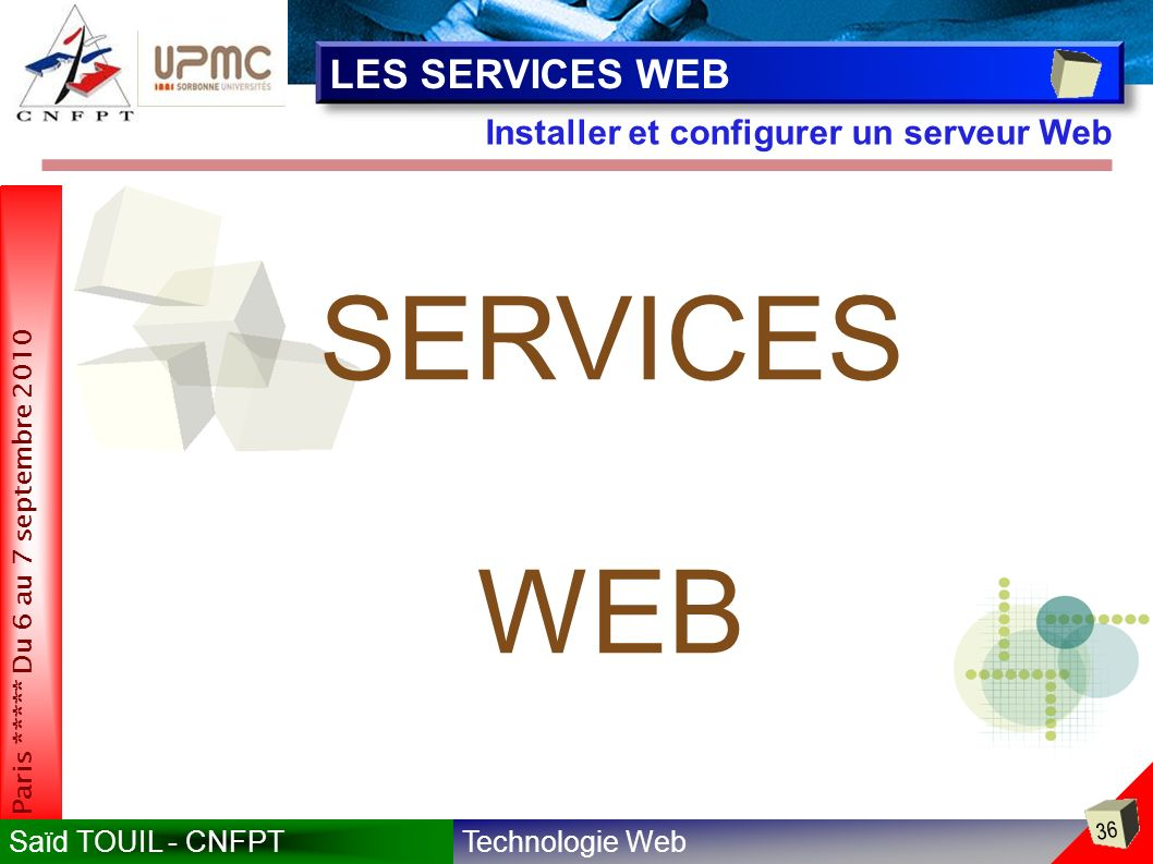 LES SERVICES WEB Installer et configurer un serveur Web SERVICES WEB