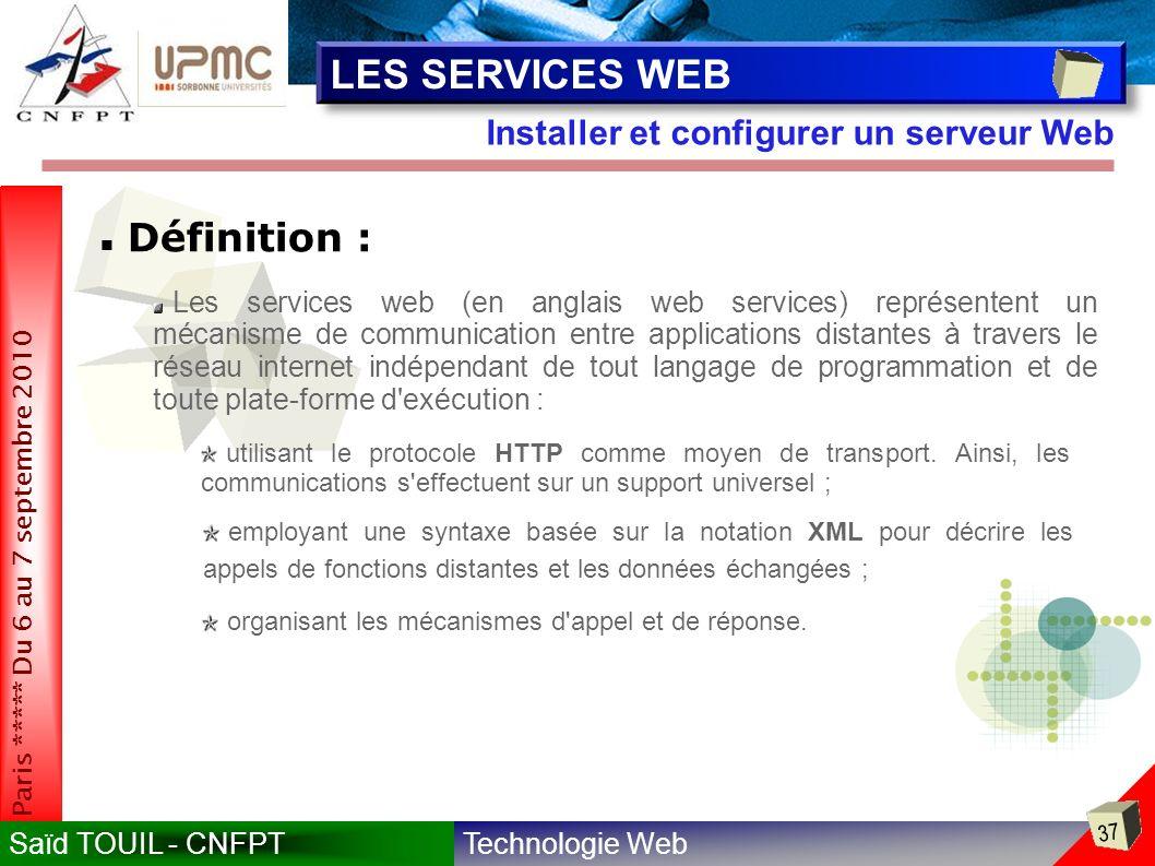 LES SERVICES WEB Définition : Installer et configurer un serveur Web