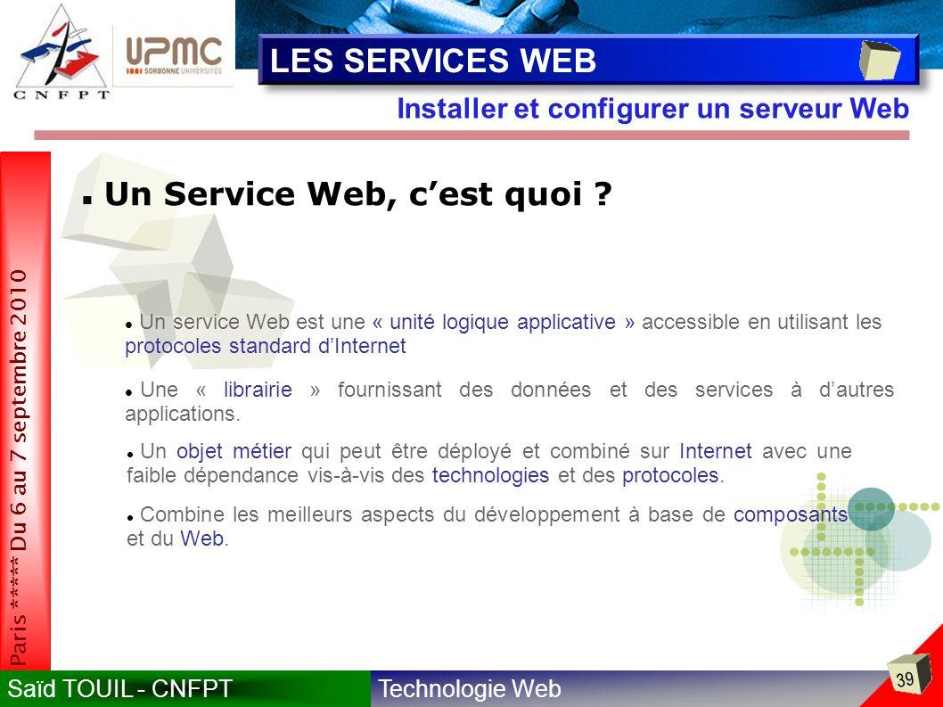 LES SERVICES WEB Un Service Web, c'est quoi