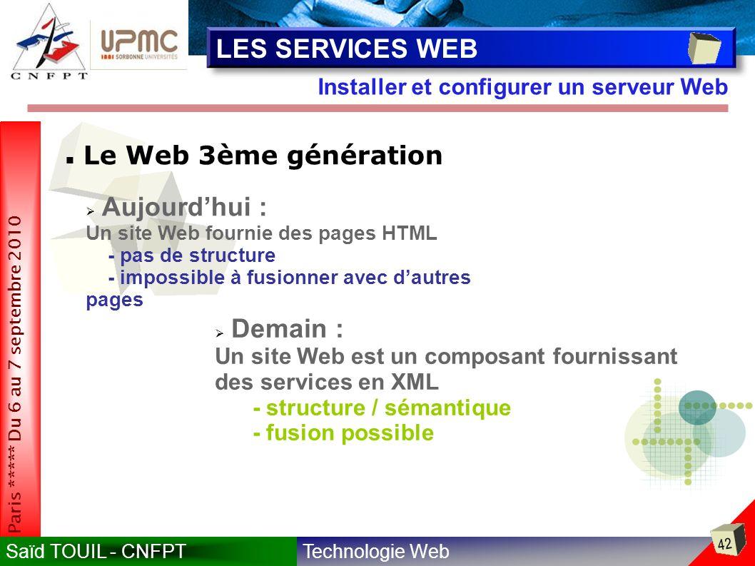 LES SERVICES WEB Aujourd'hui : Demain : Le Web 3ème génération