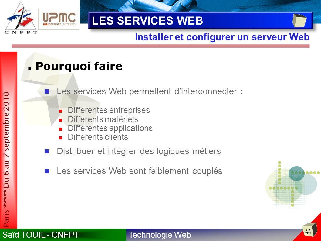 LES SERVICES WEB Pourquoi faire Installer et configurer un serveur Web