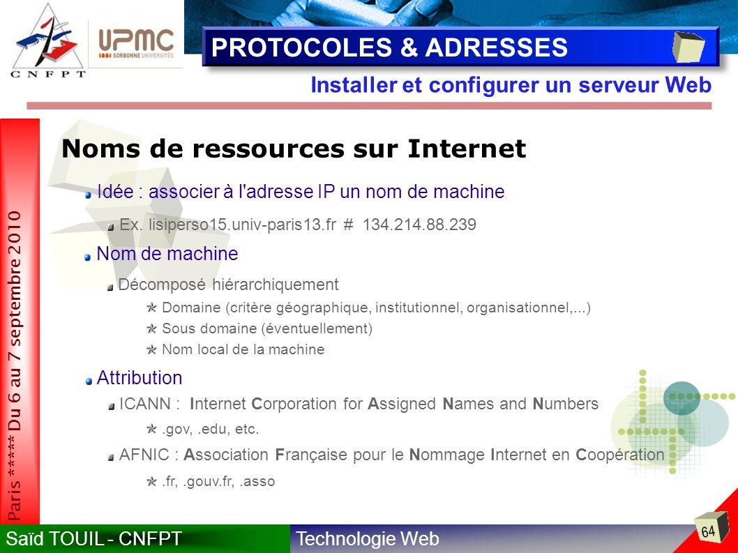 PROTOCOLES & ADRESSES Noms de ressources sur Internet