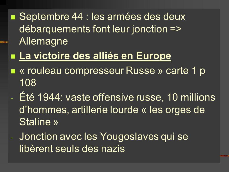 Septembre 44 : les armées des deux débarquements font leur jonction => Allemagne