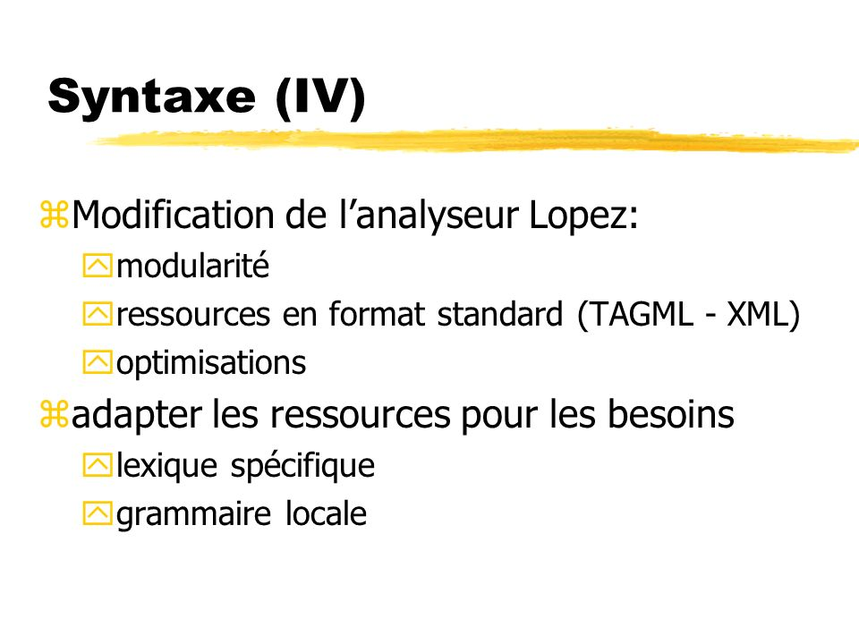 Syntaxe (IV) Modification de l'analyseur Lopez:
