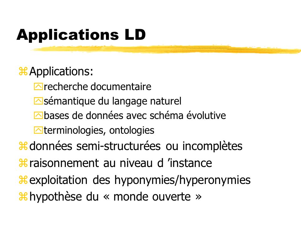 Applications LD Applications: données semi-structurées ou incomplètes