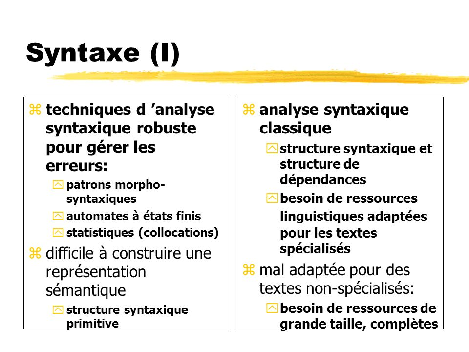 Syntaxe (I) techniques d 'analyse syntaxique robuste pour gérer les erreurs: patrons morpho-syntaxiques.