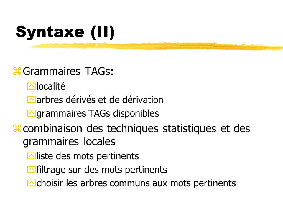 Syntaxe (II) Grammaires TAGs: