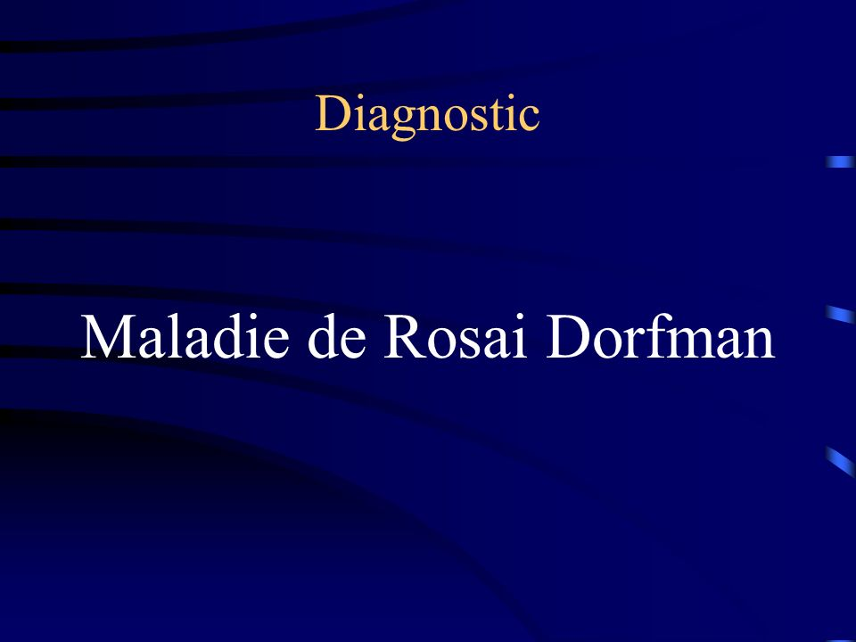 Maladie de Rosai Dorfman