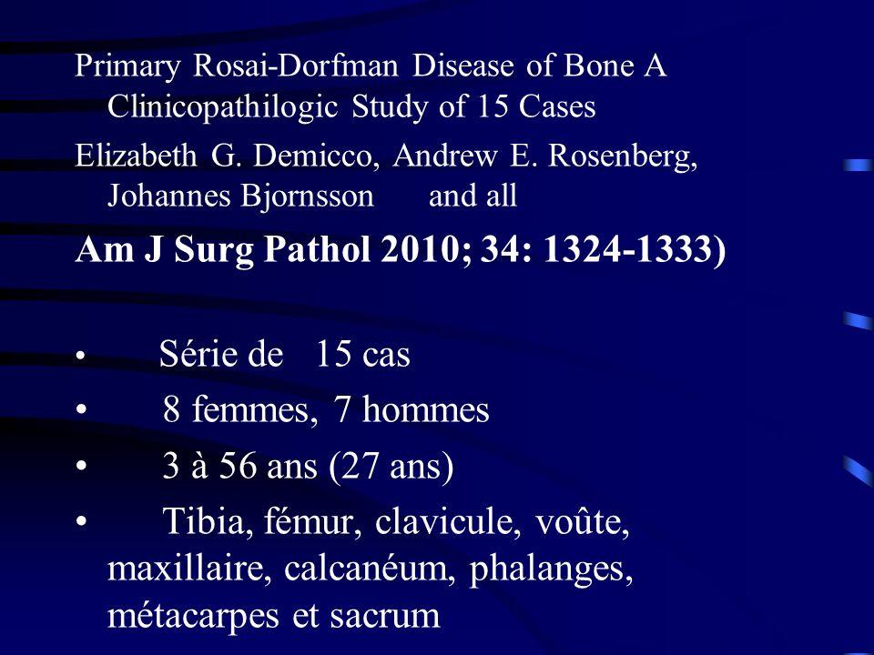 Am J Surg Pathol 2010; 34: 1324-1333) 8 femmes, 7 hommes