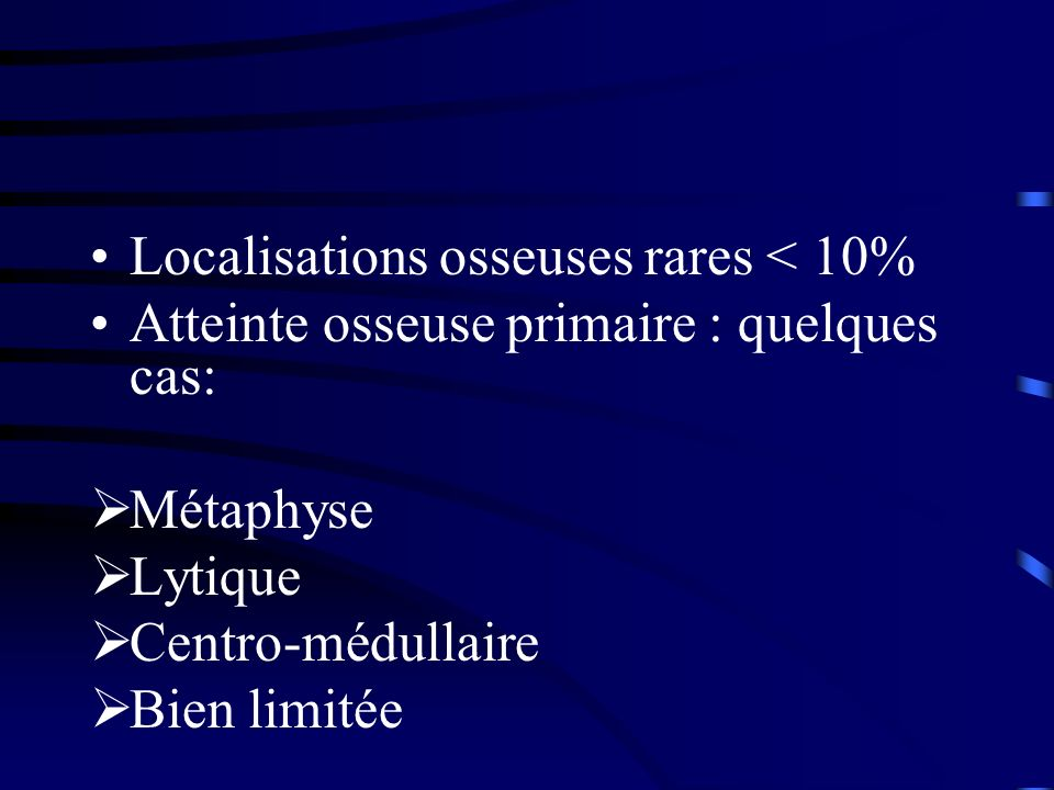 Localisations osseuses rares < 10%