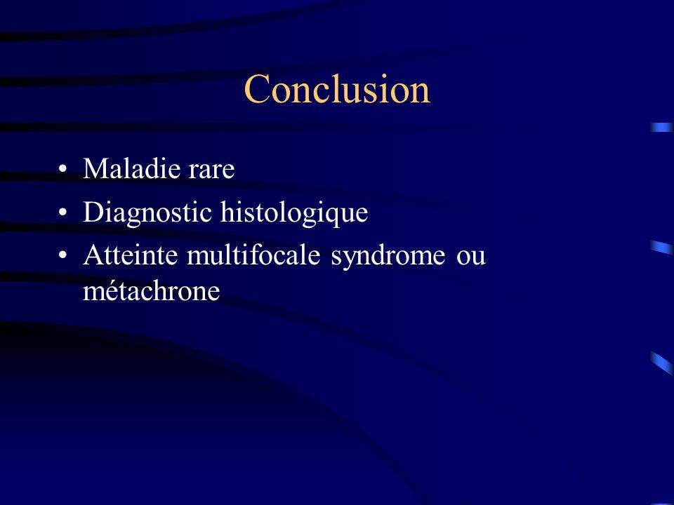 Conclusion Maladie rare Diagnostic histologique