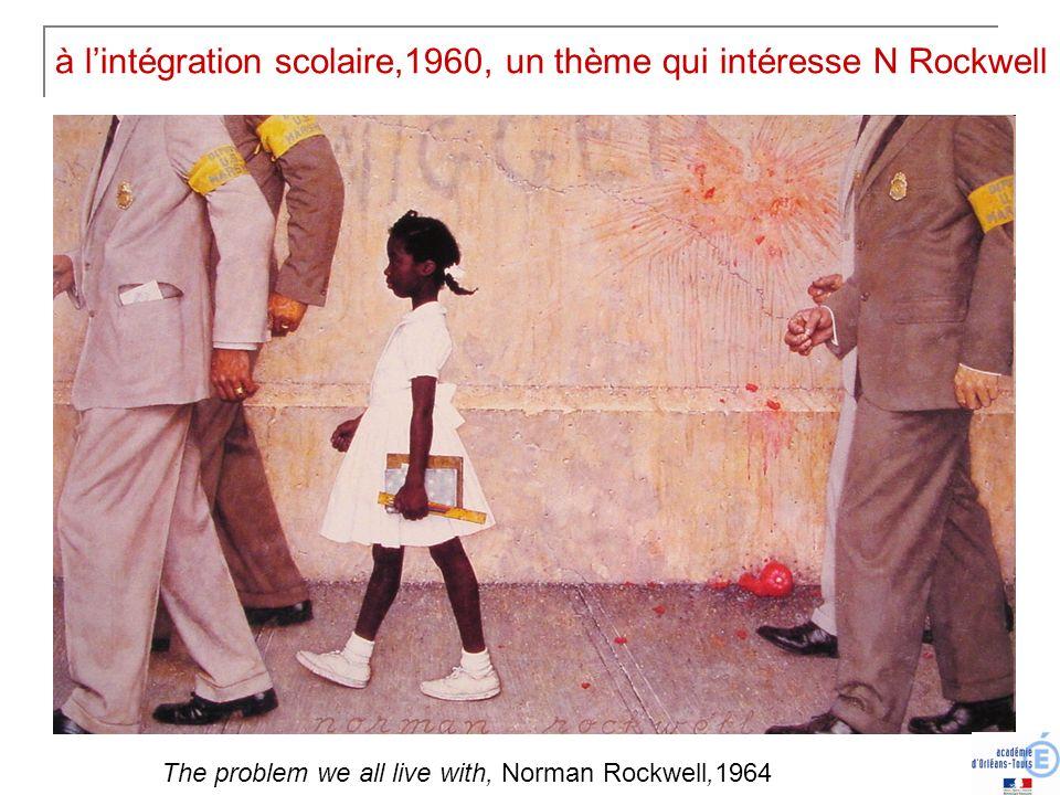 à l'intégration scolaire,1960, un thème qui intéresse N Rockwell