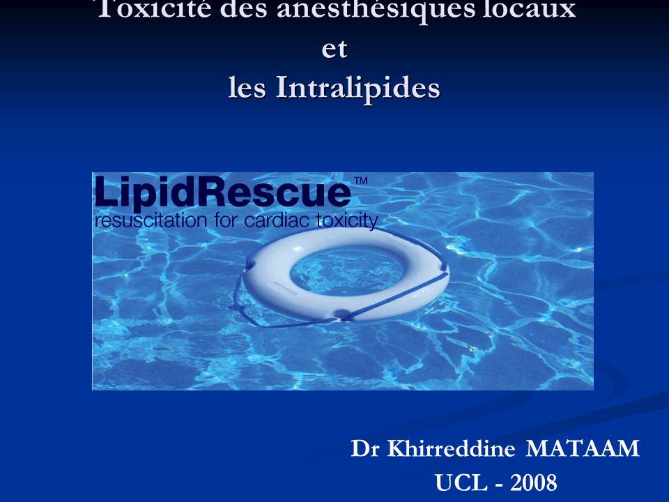 Toxicité des anesthésiques locaux et les Intralipides