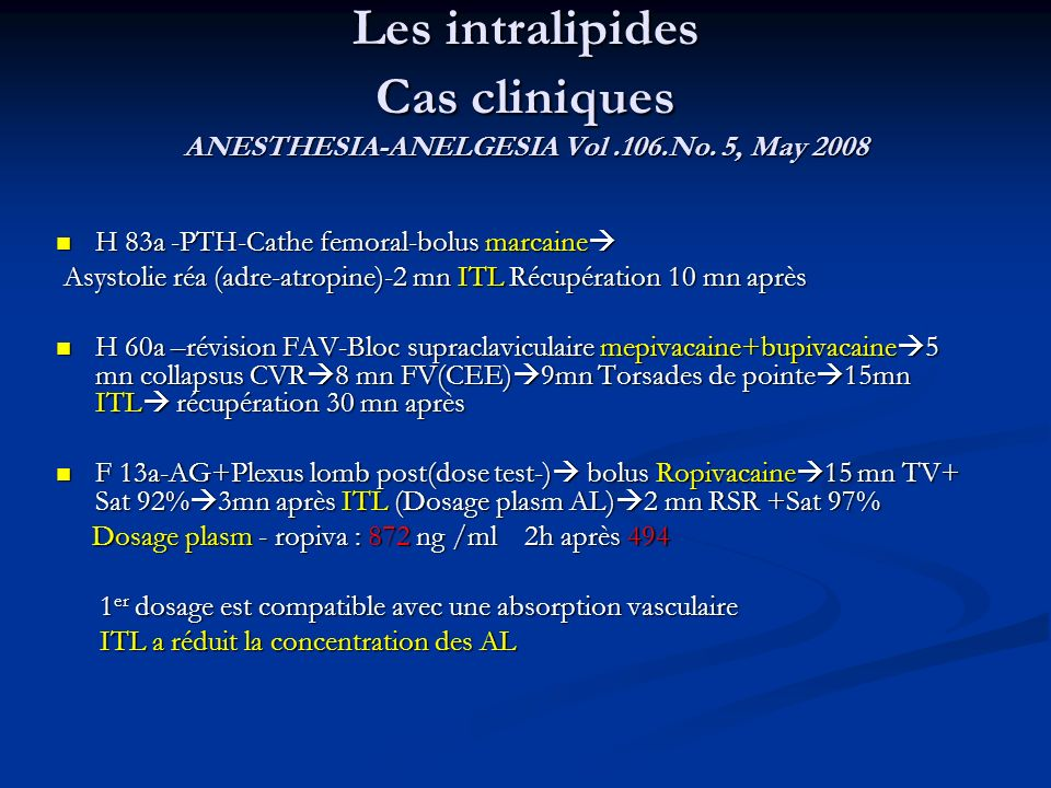 Les intralipides Cas cliniques ANESTHESIA-ANELGESIA Vol. 106. No