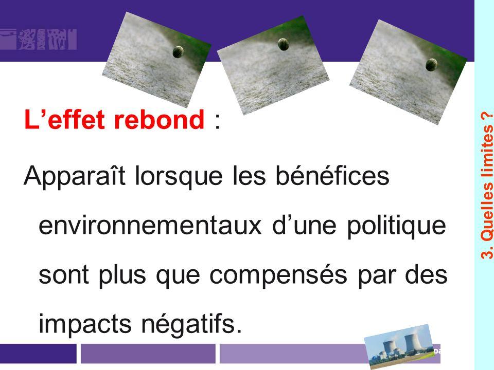 L'effet rebond Les bénéfices escomptés d'une amélioration environnementale sont compensés par des effets secondaires.