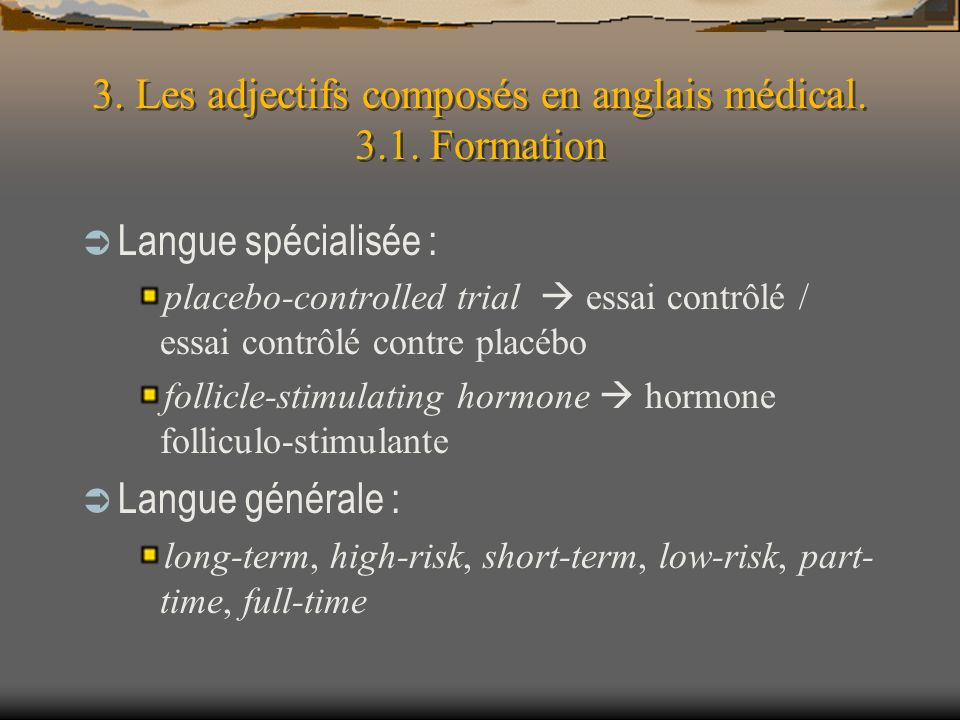 3. Les adjectifs composés en anglais médical. 3.1. Formation