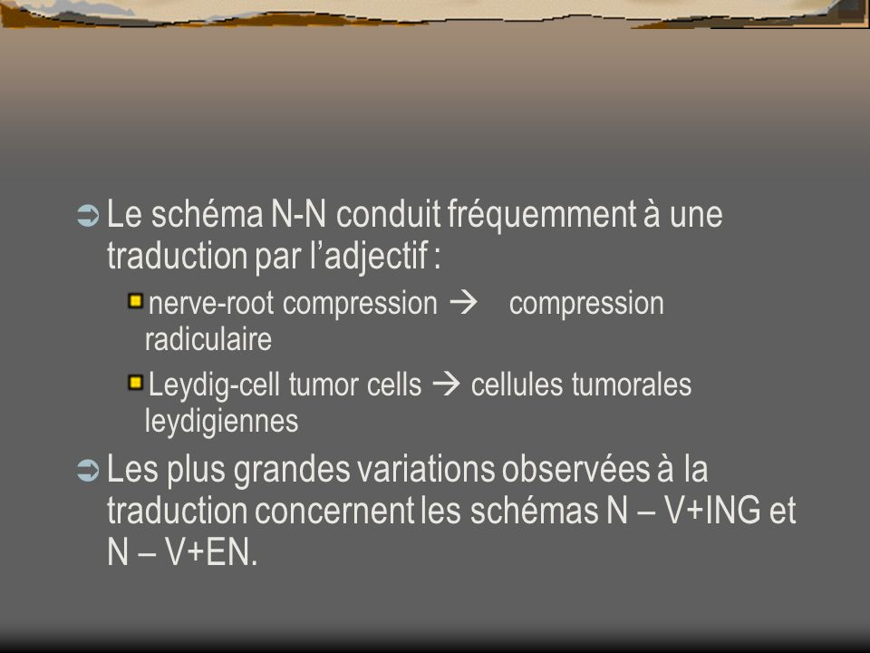 Le schéma N-N conduit fréquemment à une traduction par l'adjectif :