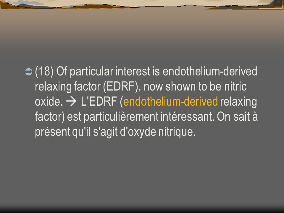 (18) Of particular interest is endothelium-derived relaxing factor (EDRF), now shown to be nitric oxide.