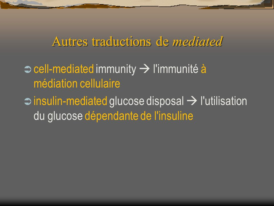 Autres traductions de mediated