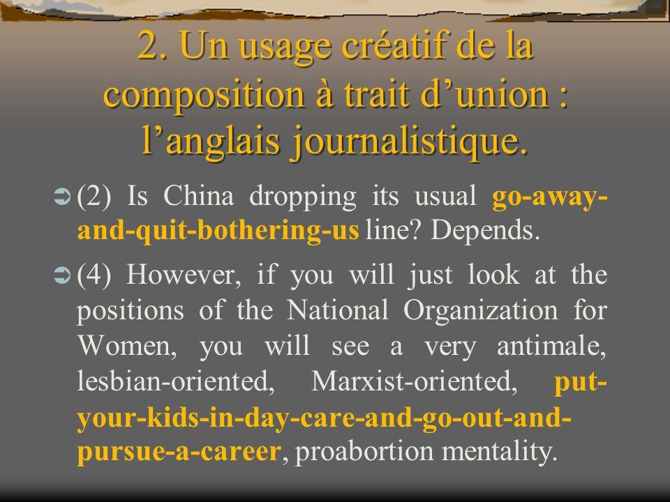 2. Un usage créatif de la composition à trait d'union : l'anglais journalistique.