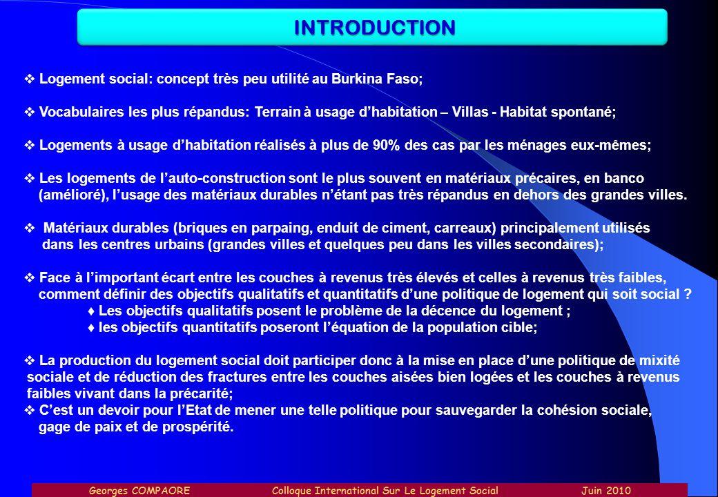 INTRODUCTION Logement social: concept très peu utilité au Burkina Faso;