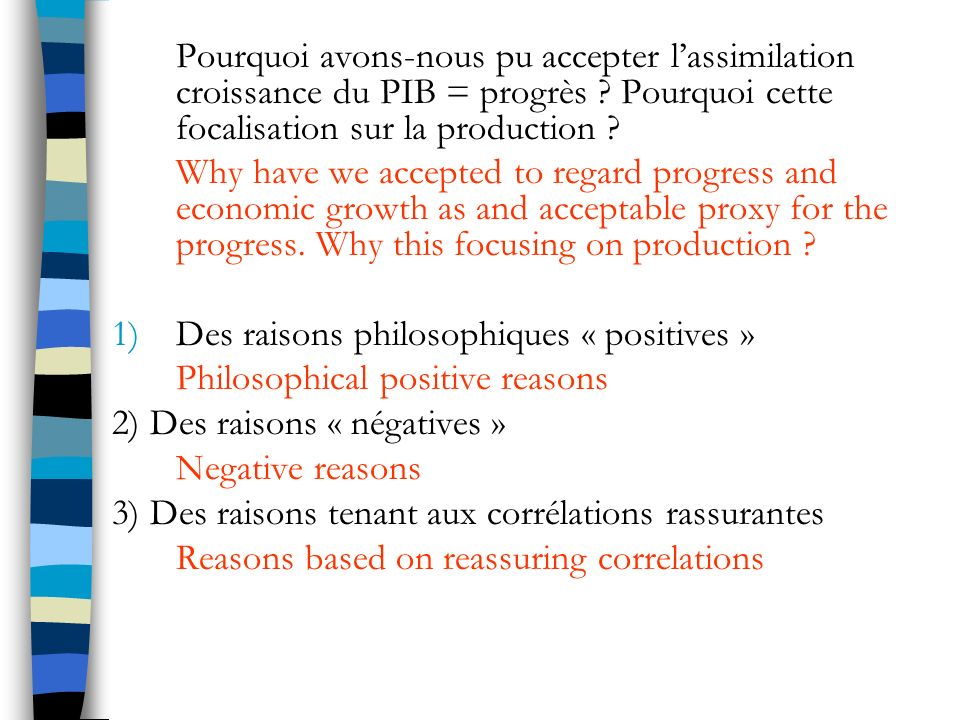 Pourquoi avons-nous pu accepter l'assimilation croissance du PIB = progrès Pourquoi cette focalisation sur la production
