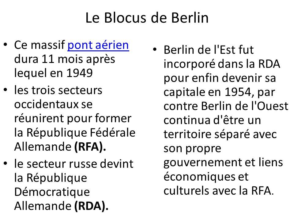 Le Blocus de Berlin Ce massif pont aérien dura 11 mois après lequel en 1949.