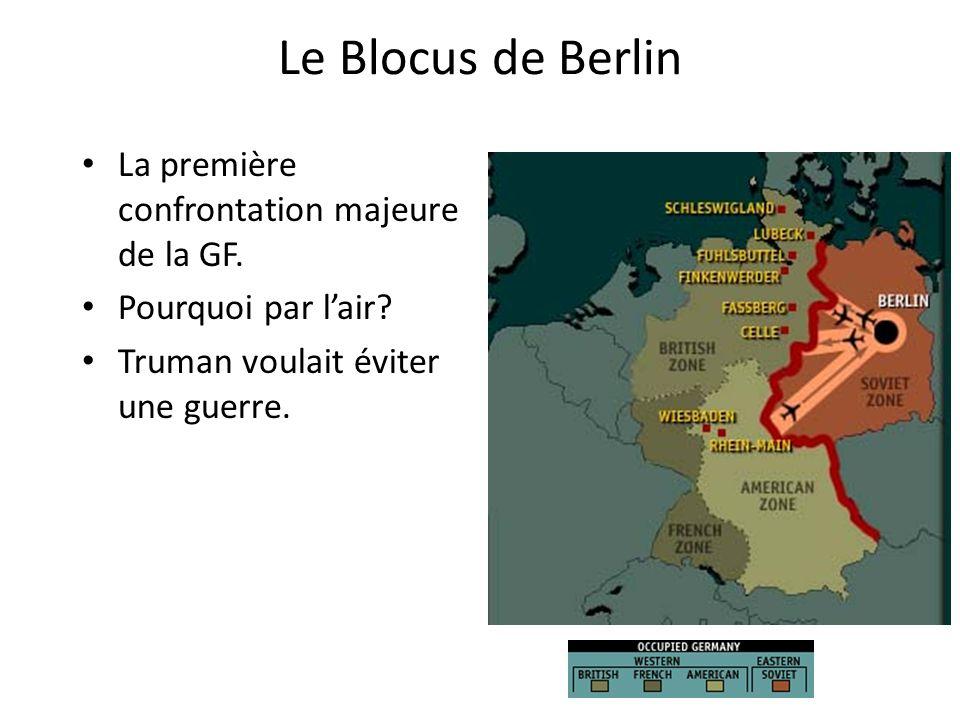 Le Blocus de Berlin La première confrontation majeure de la GF.