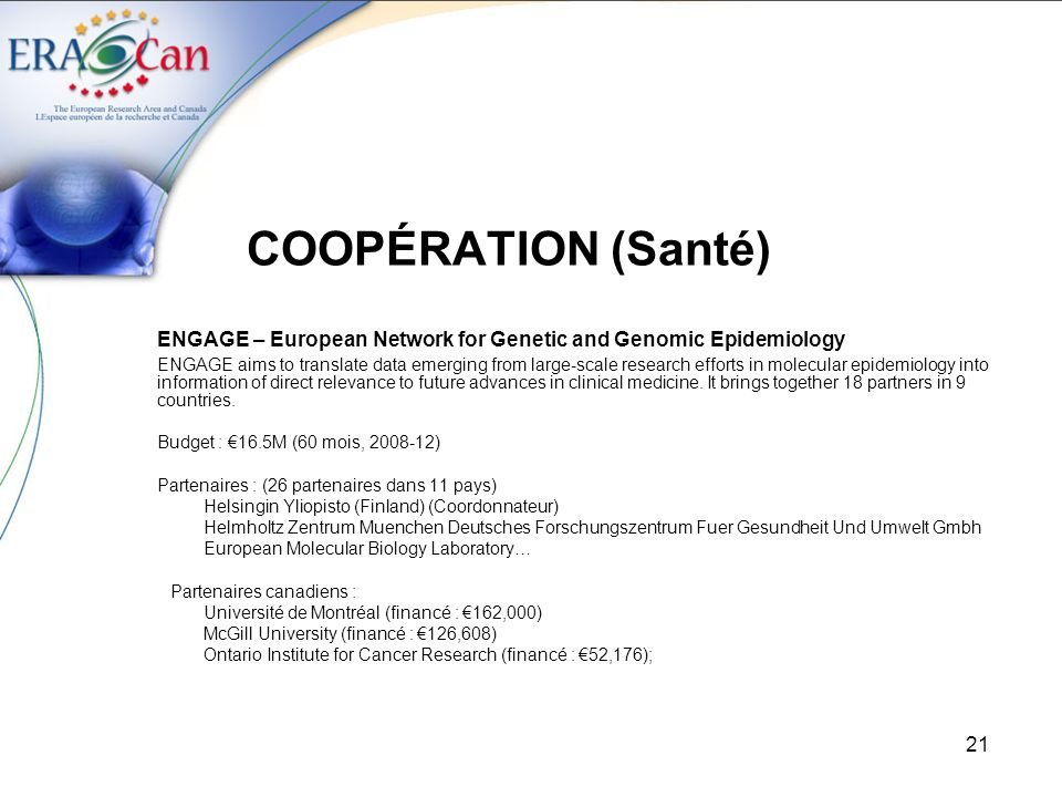 COOPÉRATION (Santé) ENGAGE – European Network for Genetic and Genomic Epidemiology.