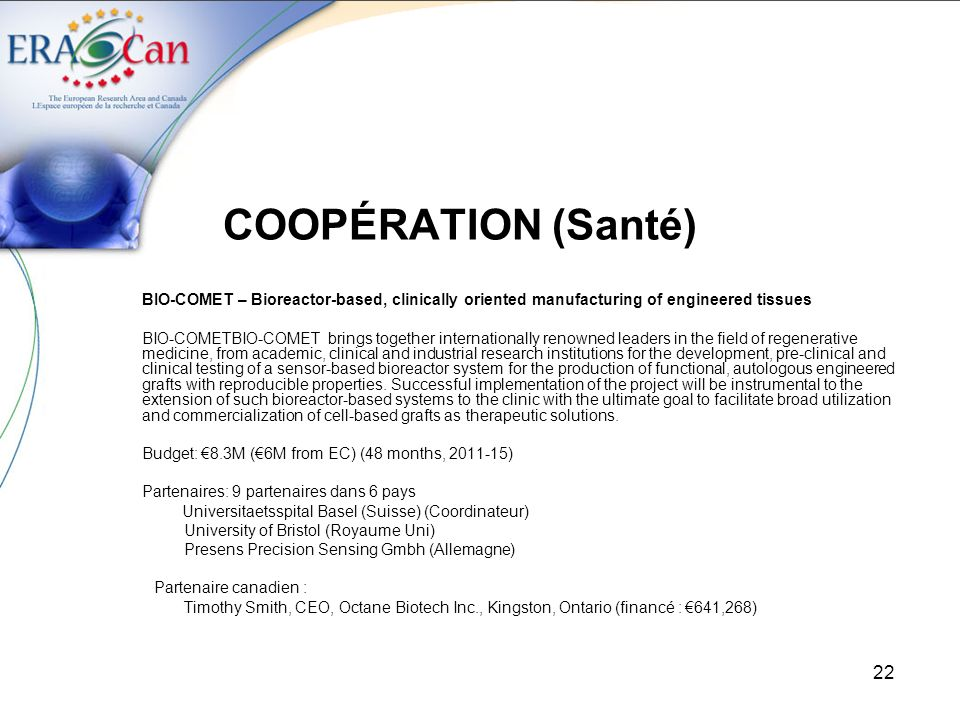 COOPÉRATION (Santé) BIO-COMET – Bioreactor-based, clinically oriented manufacturing of engineered tissues.