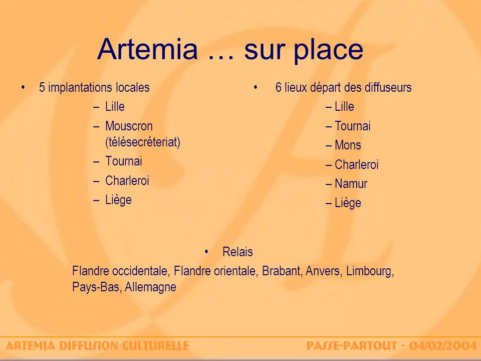 Artemia … sur place 5 implantations locales Lille