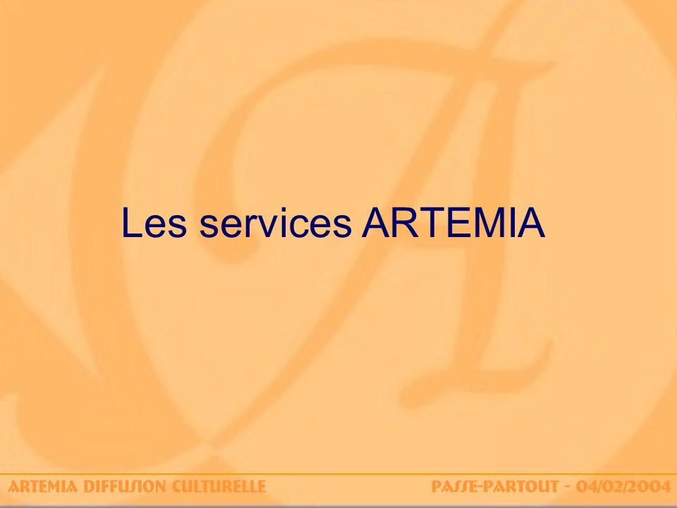 Les services ARTEMIA