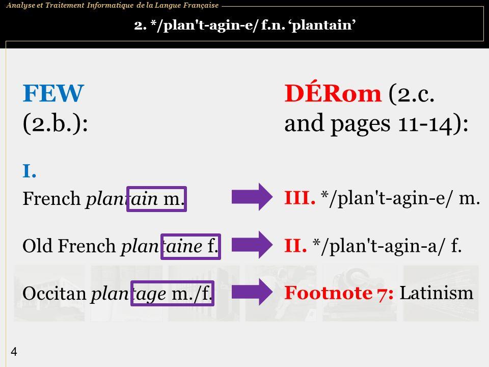 2. */plan t-agin-e/ f.n. 'plantain'