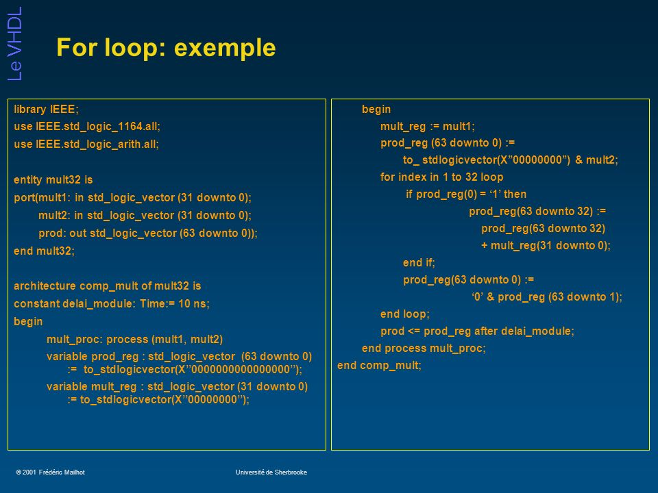 For loop: exemple library IEEE; use IEEE.std_logic_1164.all;