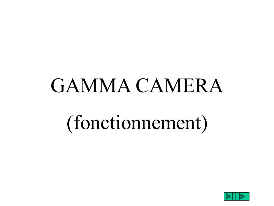 GAMMA CAMERA (fonctionnement)