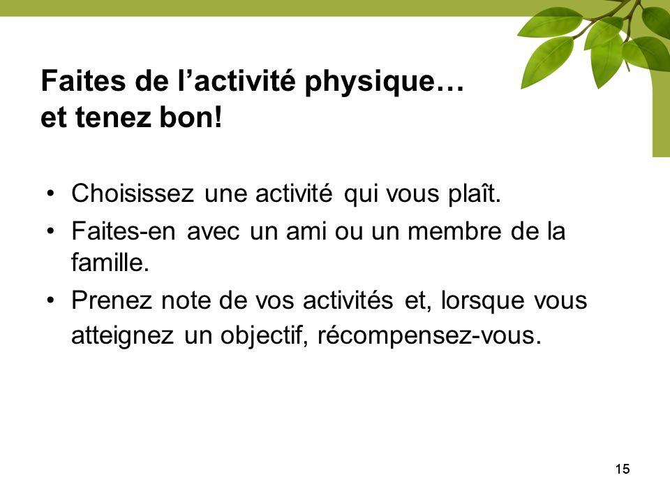 Faites de l'activité physique… et tenez bon!