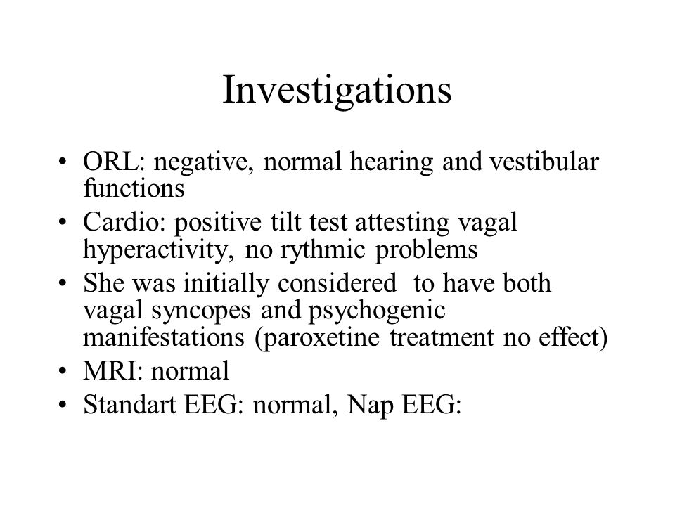 Investigations ORL: negative, normal hearing and vestibular functions
