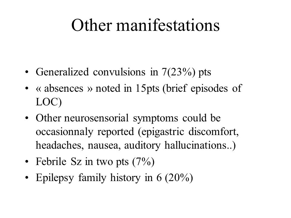 Other manifestations Generalized convulsions in 7(23%) pts