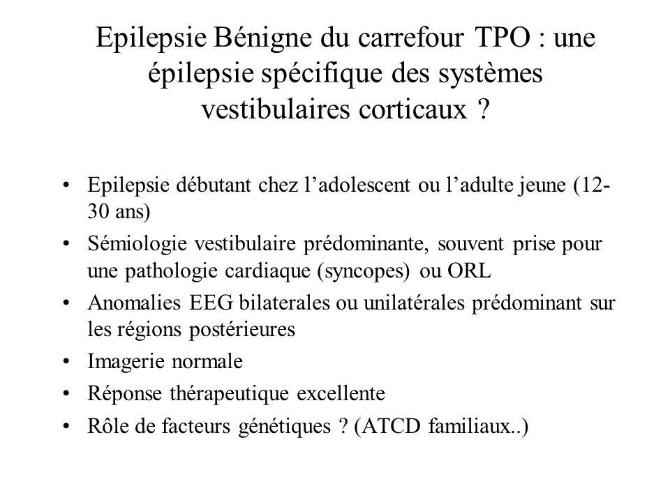 Epilepsie Bénigne du carrefour TPO : une épilepsie spécifique des systèmes vestibulaires corticaux