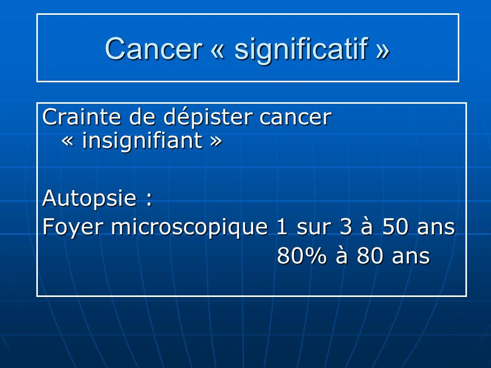 Cancer « significatif »