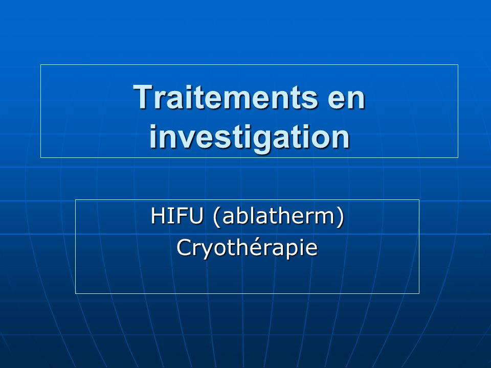 Traitements en investigation
