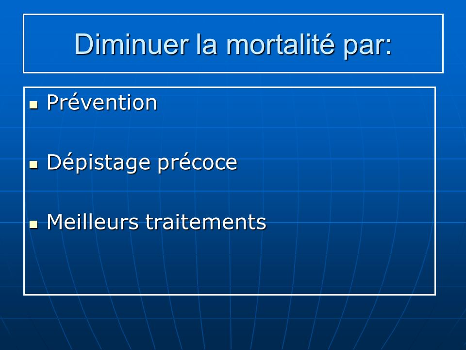 Diminuer la mortalité par: