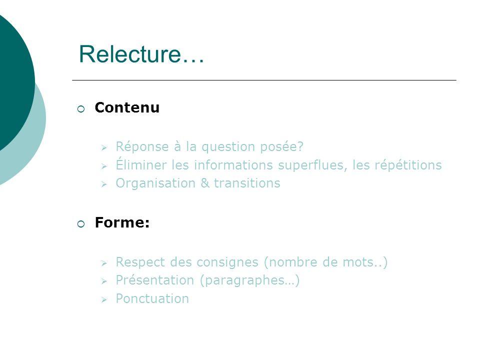 Relecture… Contenu Forme: Réponse à la question posée
