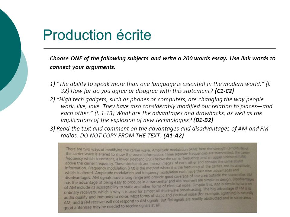 Production écrite Choose ONE of the following subjects and write a 200 words essay. Use link words to.