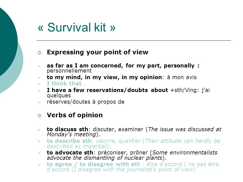 « Survival kit » Expressing your point of view Verbs of opinion