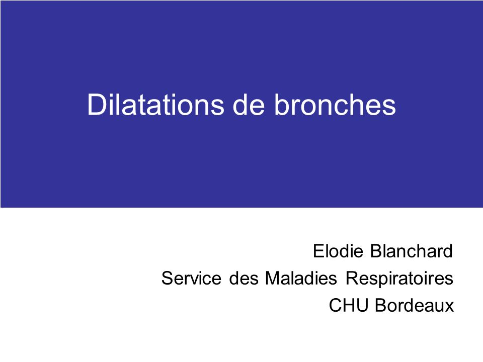 Dilatations de bronches