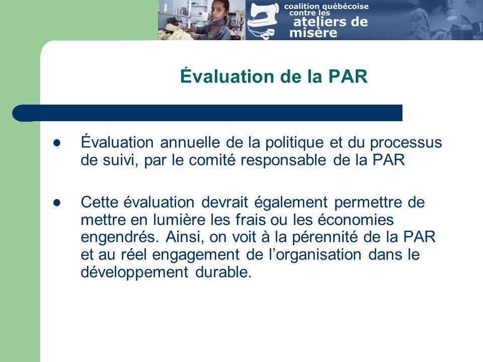 Évaluation de la PAR Évaluation annuelle de la politique et du processus de suivi, par le comité responsable de la PAR