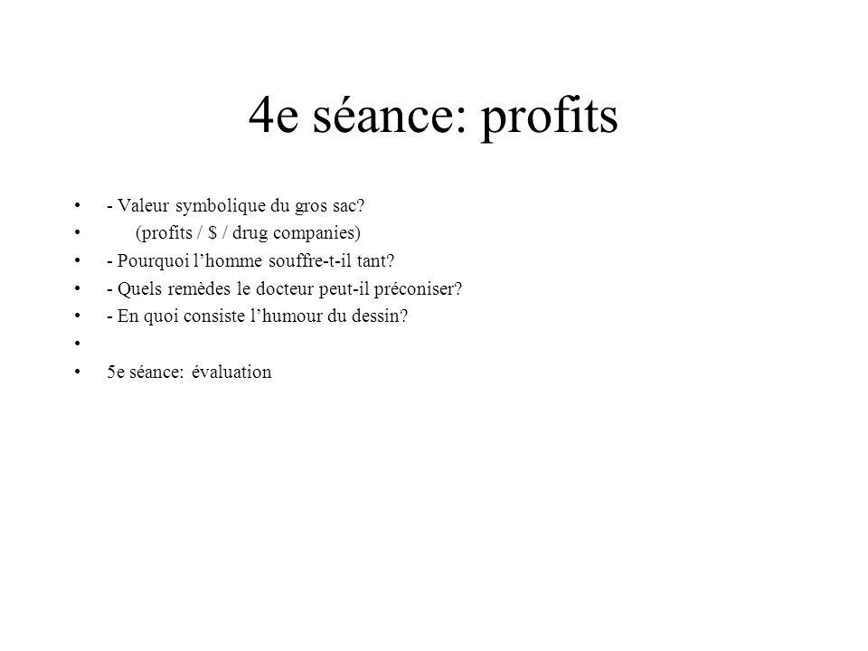 4e séance: profits - Valeur symbolique du gros sac