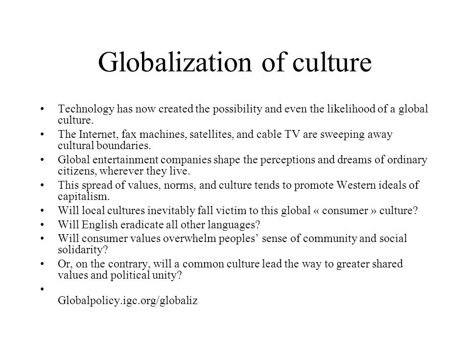globalization culture and indigenous societies essay Free essay: cultural globalization: fear of the unknown cultural globalization is a term often used to describe the influence of one national culture on.